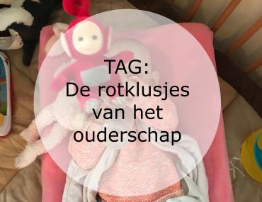 TAG: De rotklusjes van het ouderschap